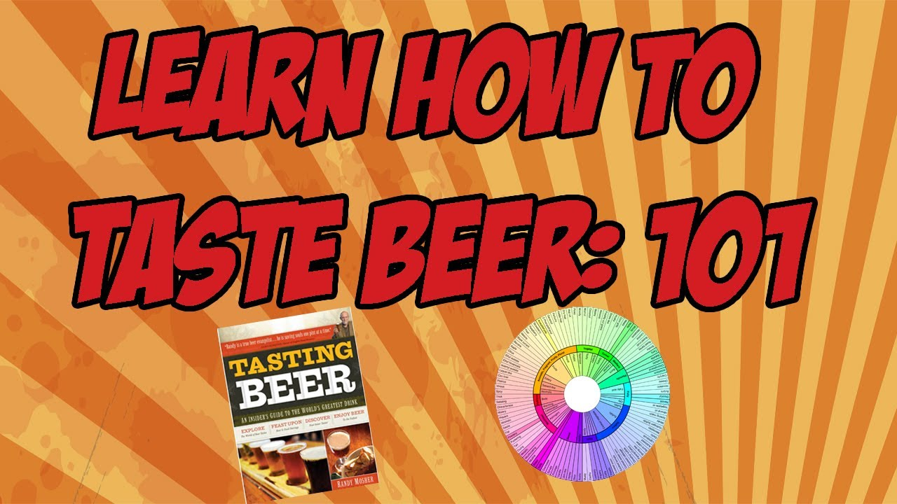 Learning How To Taste Beer: 101